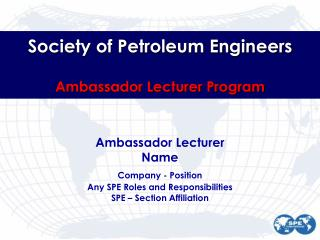 Society of Petroleum Engineers Ambassador Lecturer Program