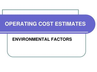 OPERATING COST ESTIMATES