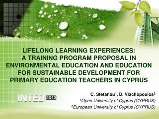 C. Stefanou 1 , D. Vlachopoulos 2 1 Open University of Cyprus (CYPRUS) 2 European University of Cyprus (CYPRUS)