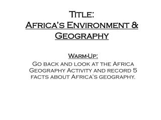 Title:  Africa's  Environment & Geography