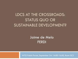 LDCS at the crossroads:  status quo or sustainable development?