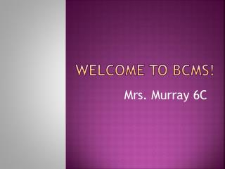 Welcome to BCMS!