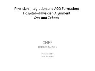 Physician Integration and ACO Formation: Hospital—Physician Alignment Dos and Taboos