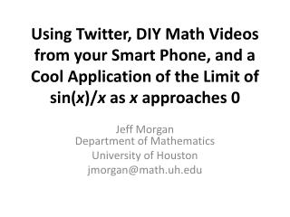 Using Twitter, DIY Math Videos from your Smart Phone, and a Cool Application of the Limit of sin( x )/ x  as  x  approa