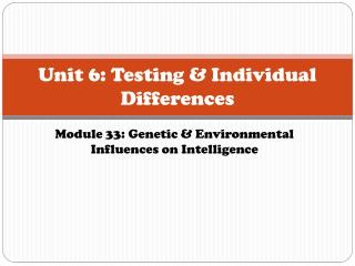 Unit 6: Testing & Individual Differences