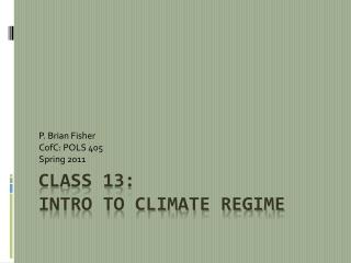 Class 13 :  Intro to Climate Regime
