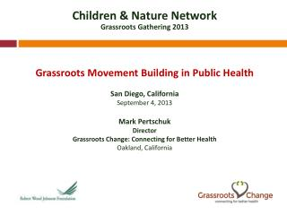 Children & Nature Network Grassroots Gathering 2013