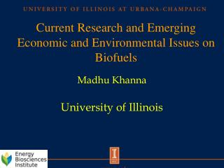 Current Research and Emerging Economic and Environmental Issues on  Biofuels