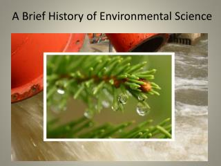 A Brief History of Environmental Science