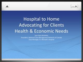 Hospital to Home Advocating for Clients Health & Economic Needs