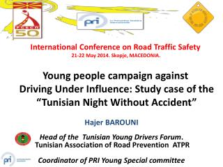 International  Conference  on Road  Traffic Safety  21-22 May 2014. Skopje, MACEDONIA.