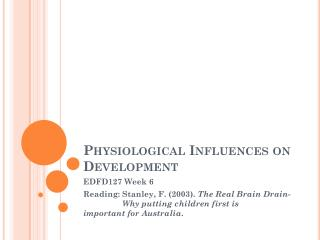 Physiological Influences on Development