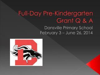Full-Day Pre-Kindergarten Grant Q & A