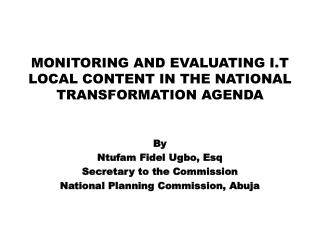 MONITORING AND EVALUATING I.T LOCAL CONTENT IN THE NATIONAL TRANSFORMATION AGENDA