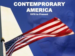 CONTEMPRORARY AMERICA