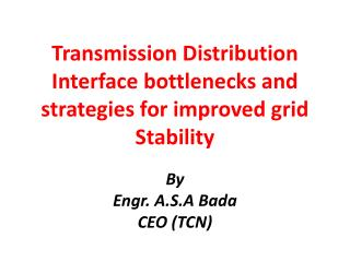 Transmission Distribution Interface bottlenecks and strategies for improved grid Stability