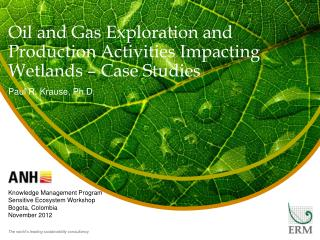Oil and Gas Exploration and Production Activities Impacting Wetlands – Case Studies