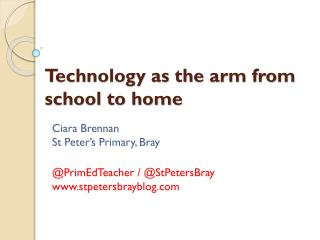 Technology as the arm from school to home
