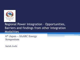 Regional Power Integration – Opportunities, Barriers and findings from other Integration Modalities