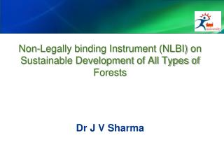 Non-Legally binding Instrument (NLBI) on Sustainable Development of All Types of Forests