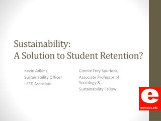 Sustainability:  A Solution to Student Retention?