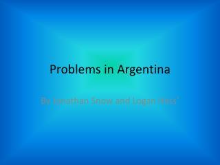 Problems in  A rgentina