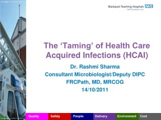 The 'Taming' of Health Care Acquired Infections (HCAI)