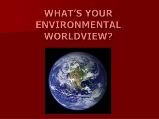 What's your environmental worldview?
