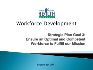 Strategic Plan Goal 3: Ensure an Optimal and Competent Workforce to Fulfill our Mission