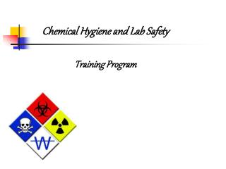 Chemical Hygiene  and Lab Safety  Training Program