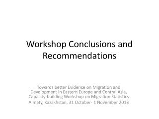 Workshop Conclusions  and Recommendations