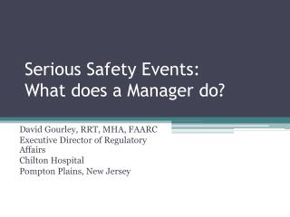 Serious Safety Events: What does a Manager do?