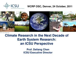 Climate Research in the Next Decade of Earth System Research:  an ICSU Perspective