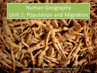 Human Geography Unit 2: Population and Migration