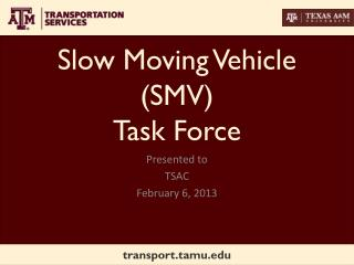 Slow Moving Vehicle (SMV) Task Force