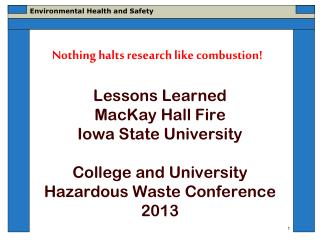 Lessons Learned MacKay Hall Fire Iowa State University College and University Hazardous Waste Conference 2013