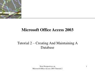 New Perspectives on Microsoft Office Access 2003 Tutorial 2
