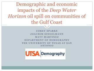 Demographic and economic impacts of the  Deep Water Horizon  oil spill on communities of the Gulf  Coast