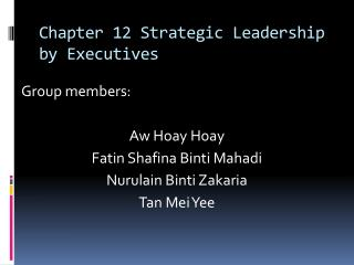 Chapter 12  Strategic Leadership by  Executives