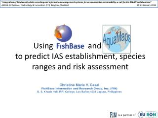 Using  FishBase  and  aMaps to predict IAS establishment, species ranges and risk assessment