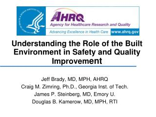Understanding the Role of the Built Environment in Safety and Quality Improvem ent