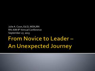 From Novice to Leader �  An Unexpected Journey