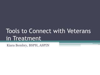 Tools to Connect with Veterans in Treatment