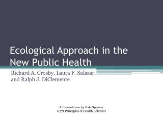 Ecological Approach in the  New Public Health