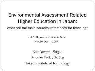Environmental Assessment Related Higher Education in Japan: What are the main sources/references for teaching?