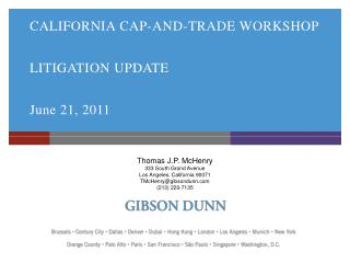 CALIFORNIA CAP-AND-TRADE WORKSHOP LITIGATION UPDATE June 21, 2011