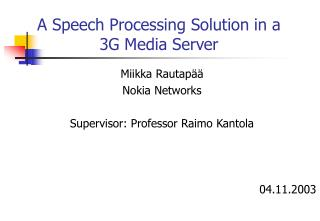 a speech processing solution in a 3g media server