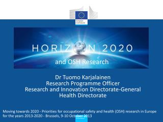 Dr Tuomo  Karjalainen Research Programme Officer Research and Innovation Directorate-General Health  Directorate