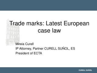 trade marks: latest european  case law