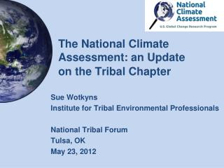 The National Climate Assessment: an Update  on  the Trib al Chapter